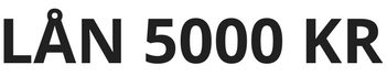Lån 5000 kr online her og nu