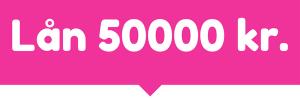 Lån 50000 kr