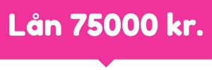 Lån 75000 kr